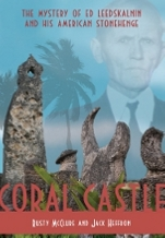 Coral Castle: The Mystery of Edward Leedskalnin and his American Stonehenge